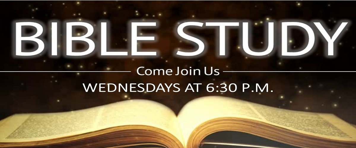 Bible Study Wednesdays at 6:30 p.m.